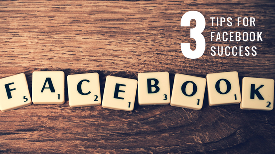 3 tips for Facebook success