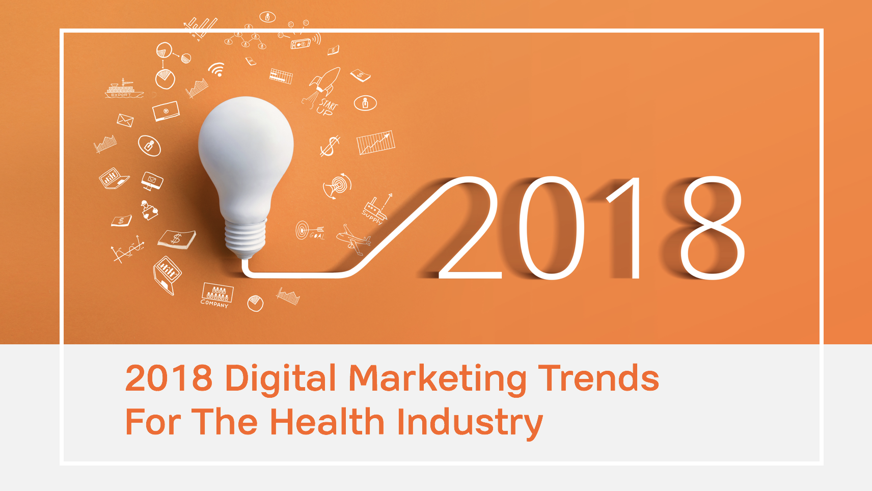 The Top 3, 2018 Marketing Trends for the Health Industry