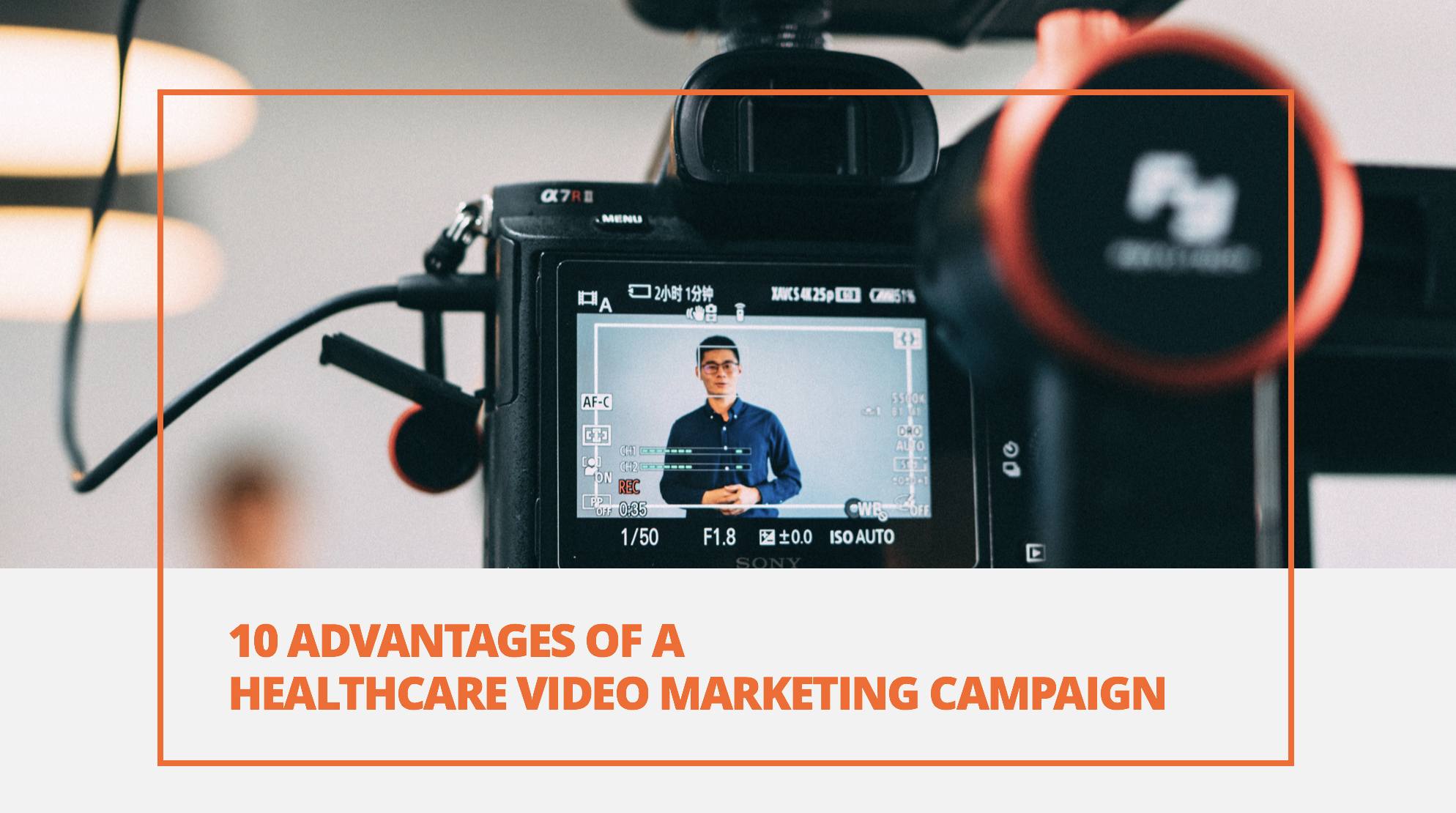10 Advantages of a Healthcare Video Marketing Campaign